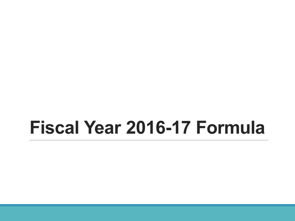 Fiscal Year 2016-17 Formula