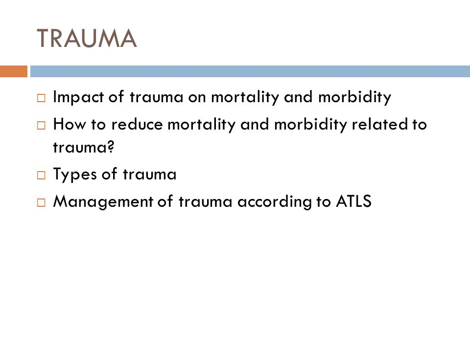 TRAUMA Impact of trauma on mortality and morbidity
