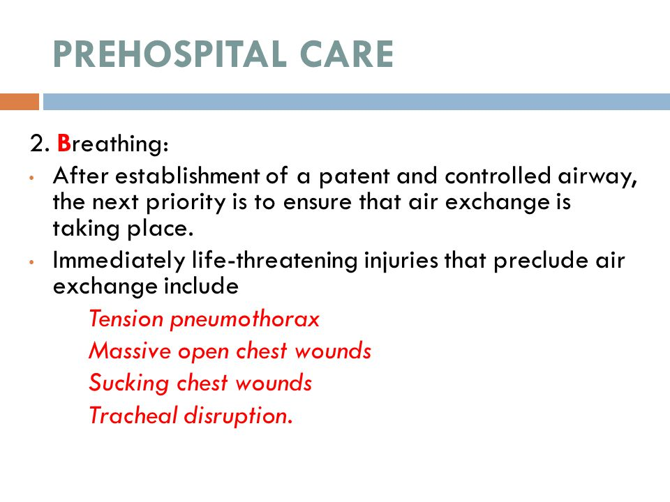 PREHOSPITAL CARE 2. Breathing: