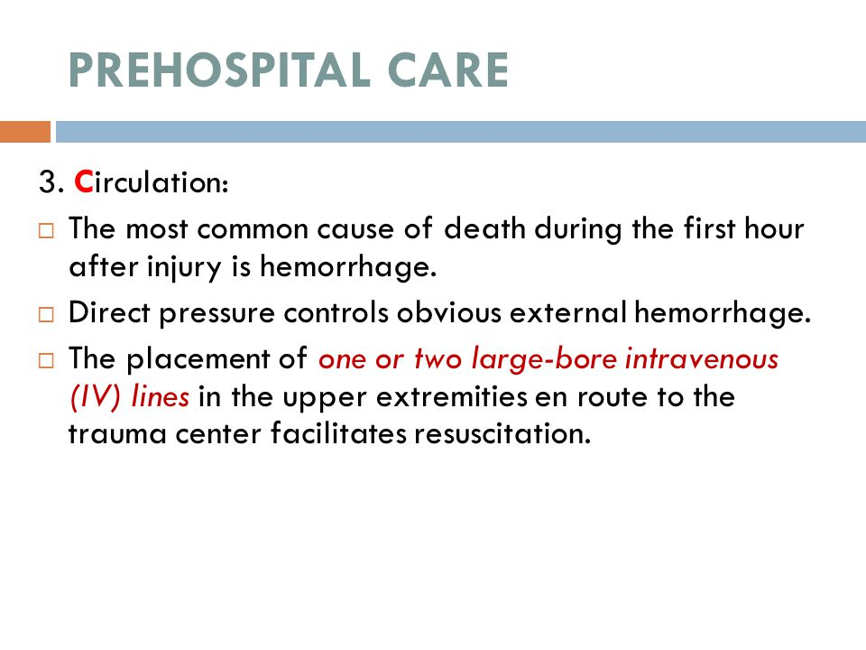 PREHOSPITAL CARE 3. Circulation: