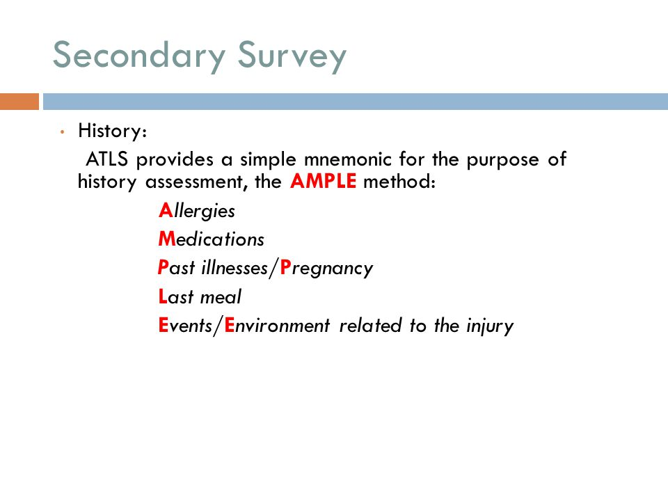 Secondary Survey History: