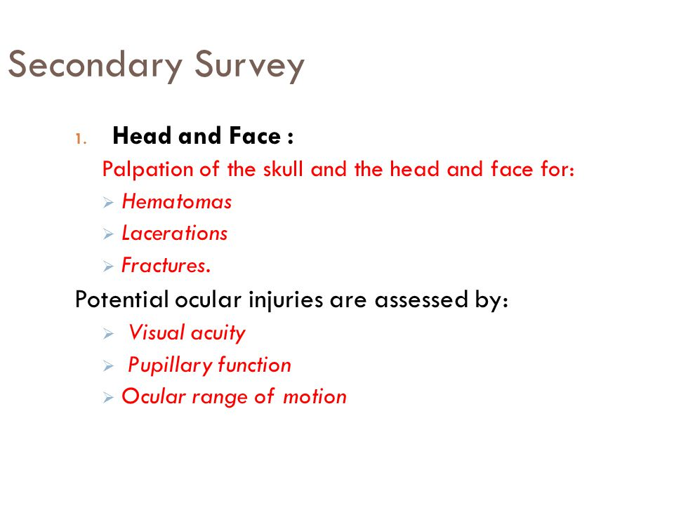 Secondary Survey Head and Face :