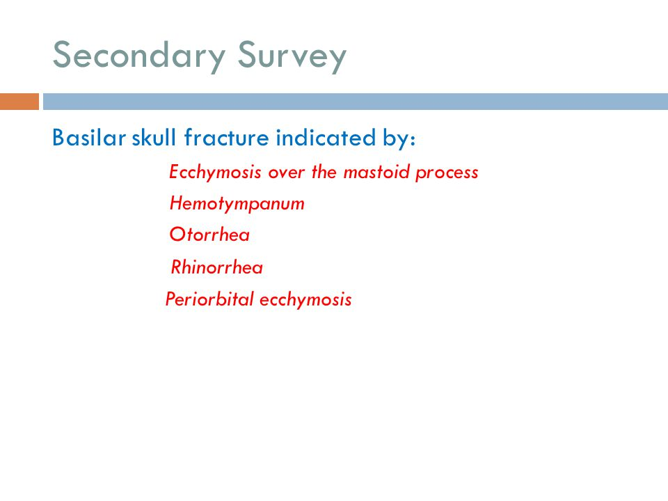 Secondary Survey Basilar skull fracture indicated by: