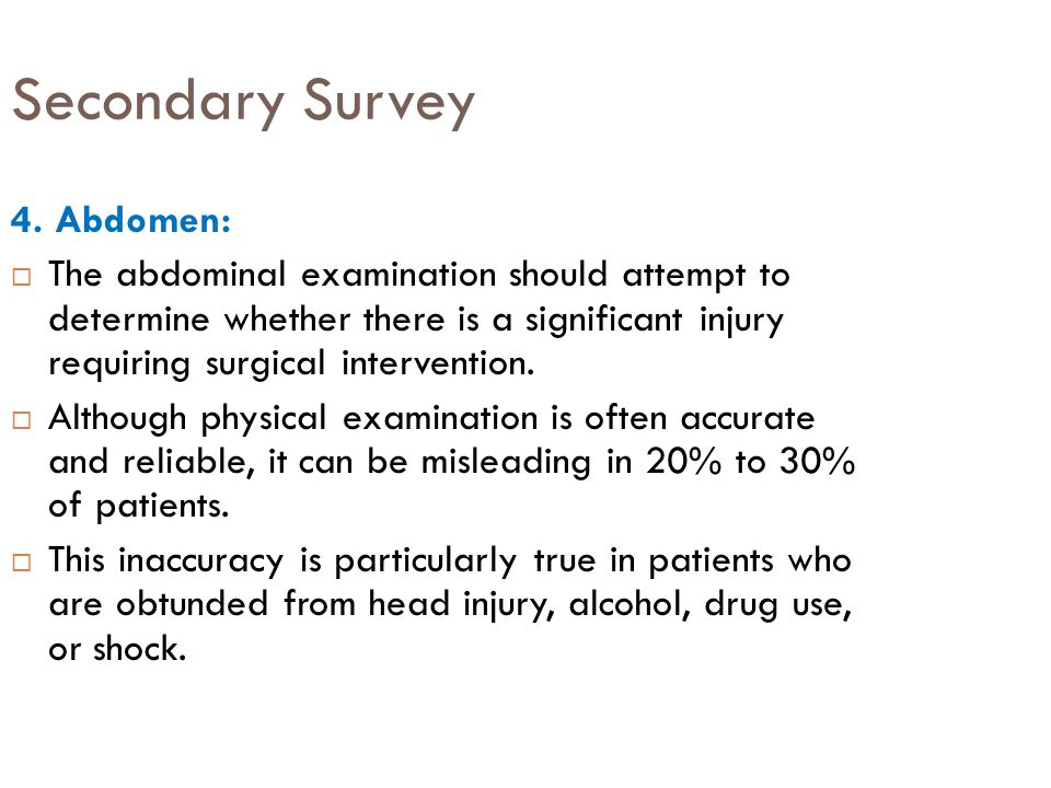 Secondary Survey 4. Abdomen: