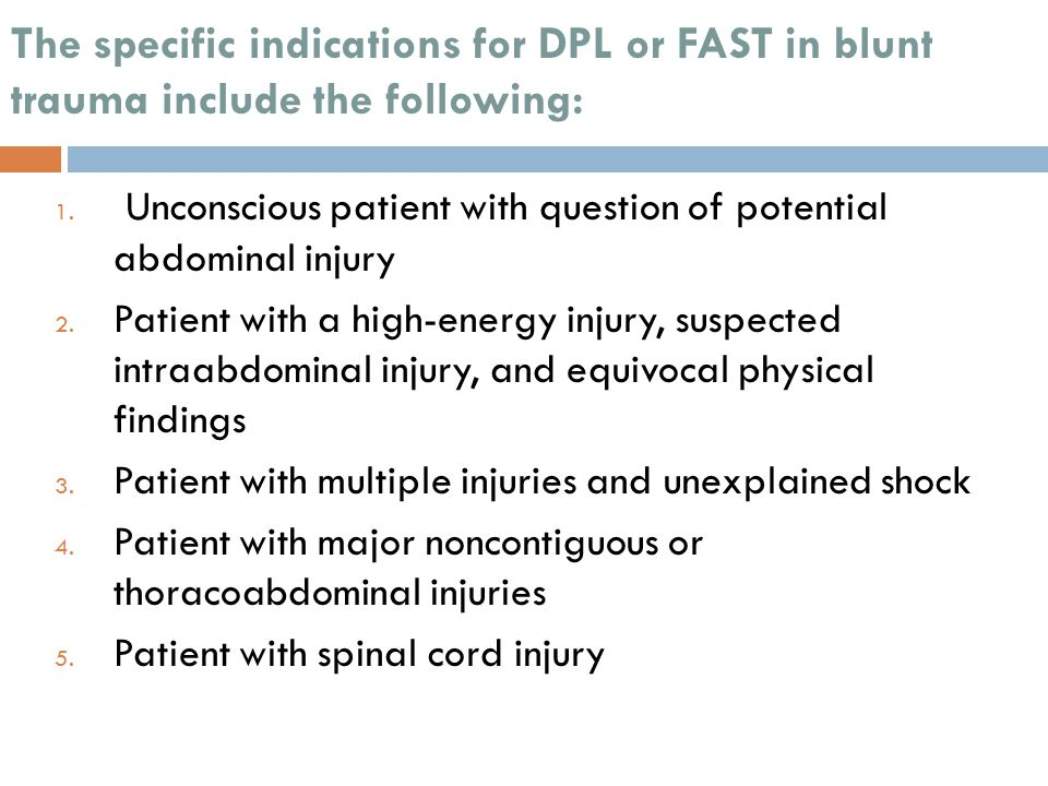 The specific indications for DPL or FAST in blunt trauma include the following: