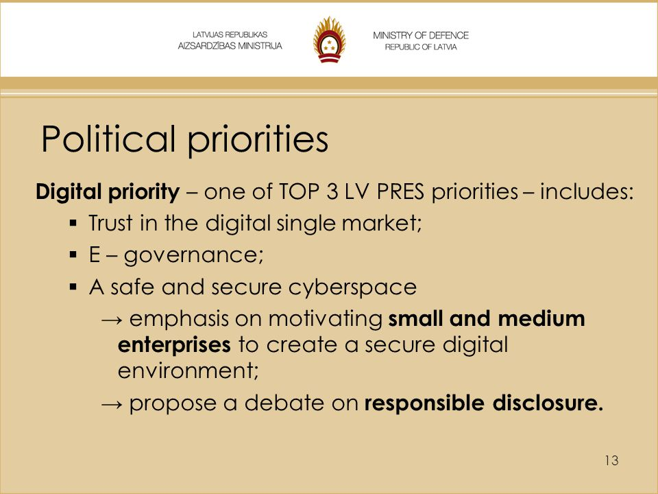 Political priorities Digital priority – one of TOP 3 LV PRES priorities – includes: Trust in the digital single market;