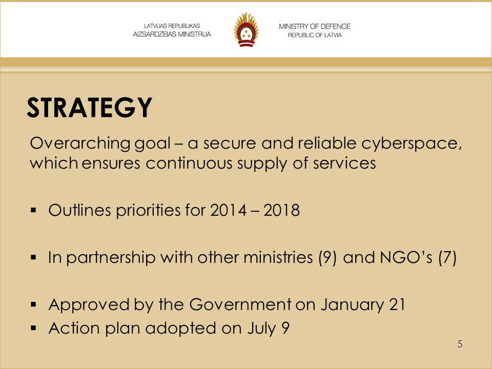 STRATEGY Overarching goal – a secure and reliable cyberspace, which ensures continuous supply of services.