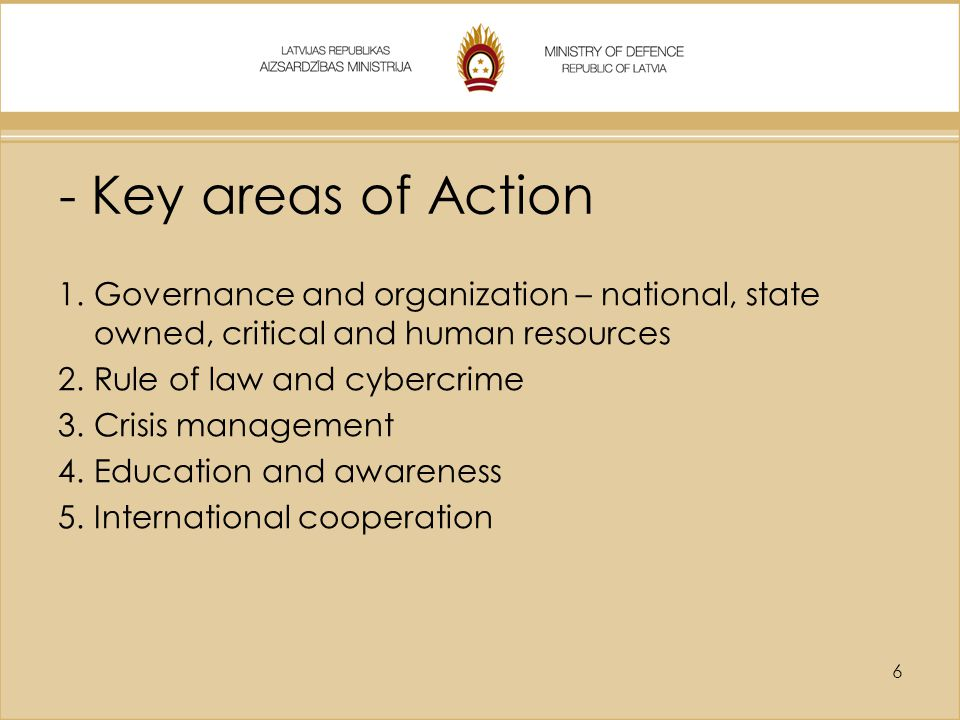 - Key areas of Action Governance and organization – national, state owned, critical and human resources.