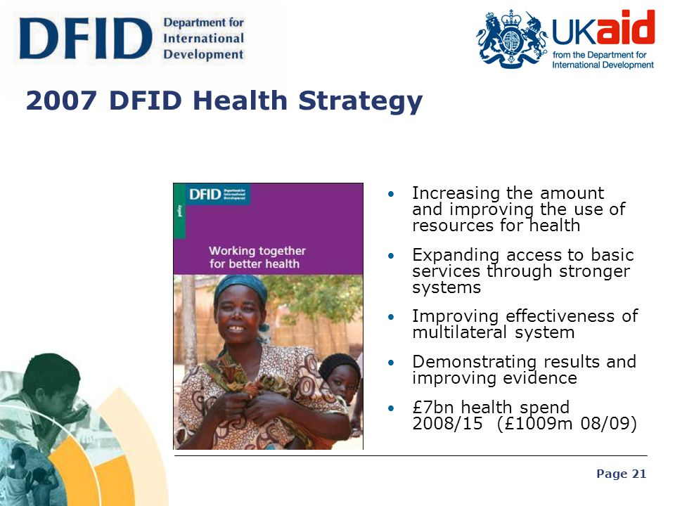 2007 DFID Health Strategy Increasing the amount and improving the use of resources for health.