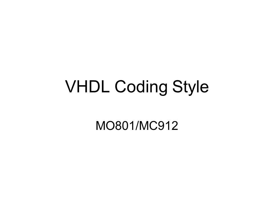 VHDL Coding Style MO801/MC912