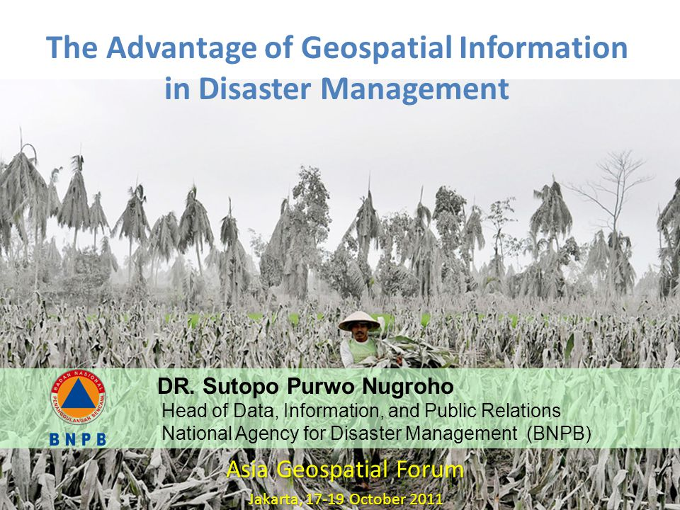 The Advantage of Geospatial Information in Disaster Management