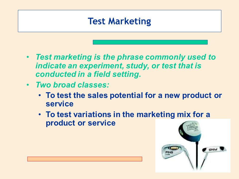 Test Marketing Test marketing is the phrase commonly used to indicate an experiment, study, or test that is conducted in a field setting.