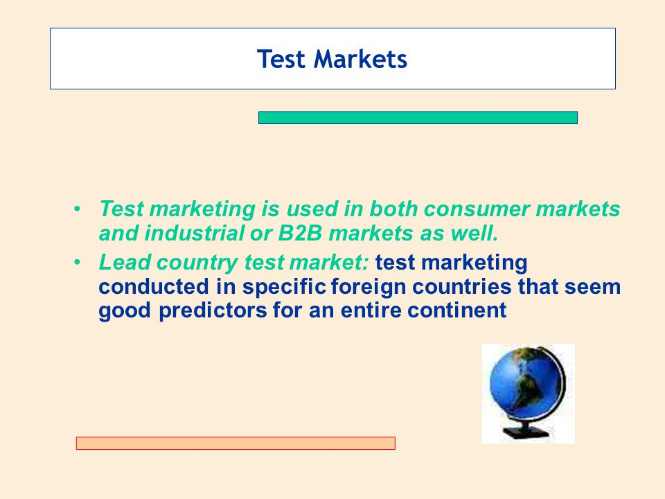 Test Markets Test marketing is used in both consumer markets and industrial or B2B markets as well.