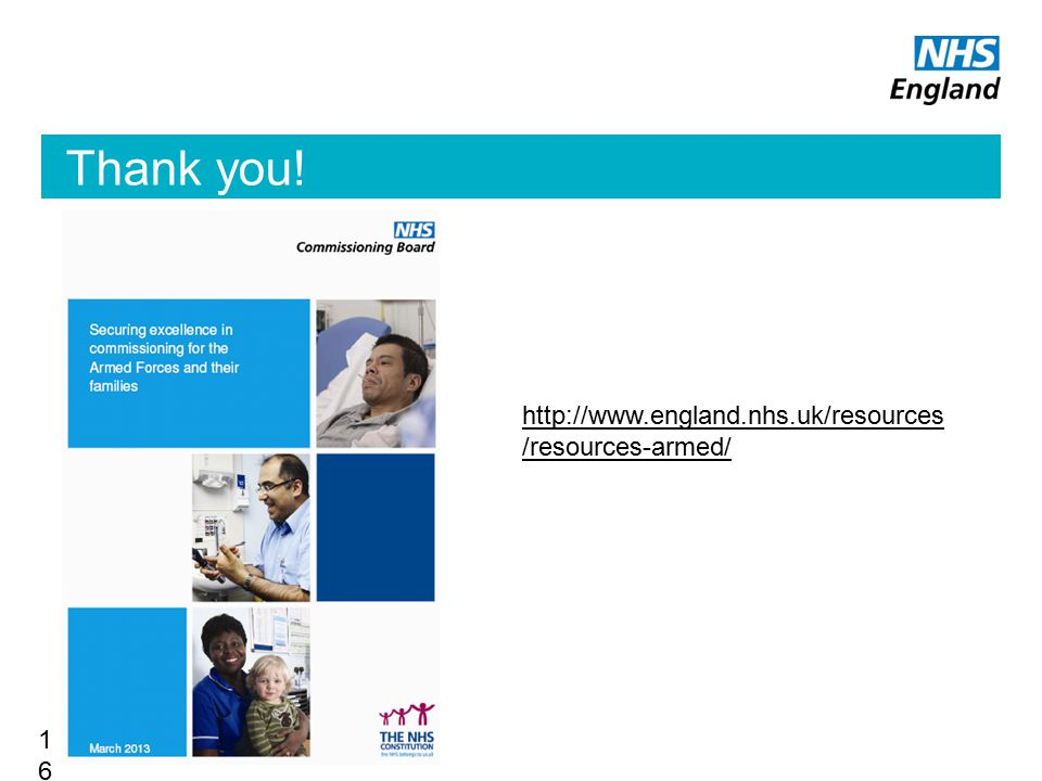 Thank you! http://www.england.nhs.uk/resources /resources-armed/