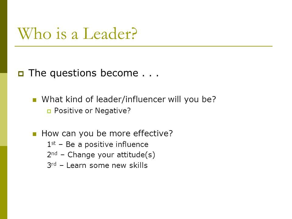 Who is a Leader The questions become . . .
