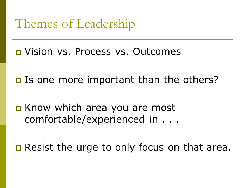 Themes of Leadership Vision vs. Process vs. Outcomes