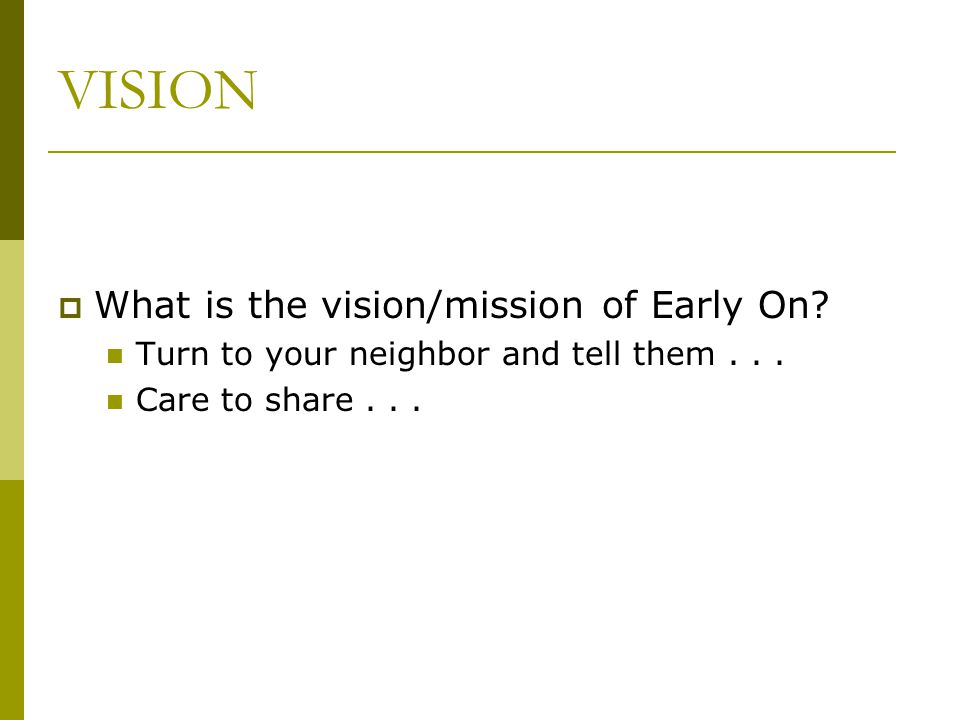 VISION What is the vision/mission of Early On