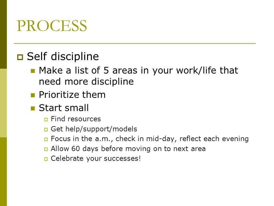 PROCESS Self discipline