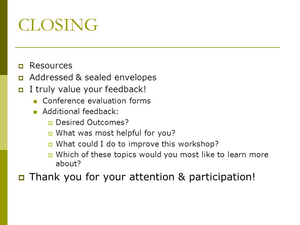CLOSING Thank you for your attention & participation! Resources