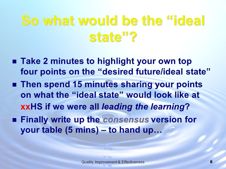 So what would be the ideal state