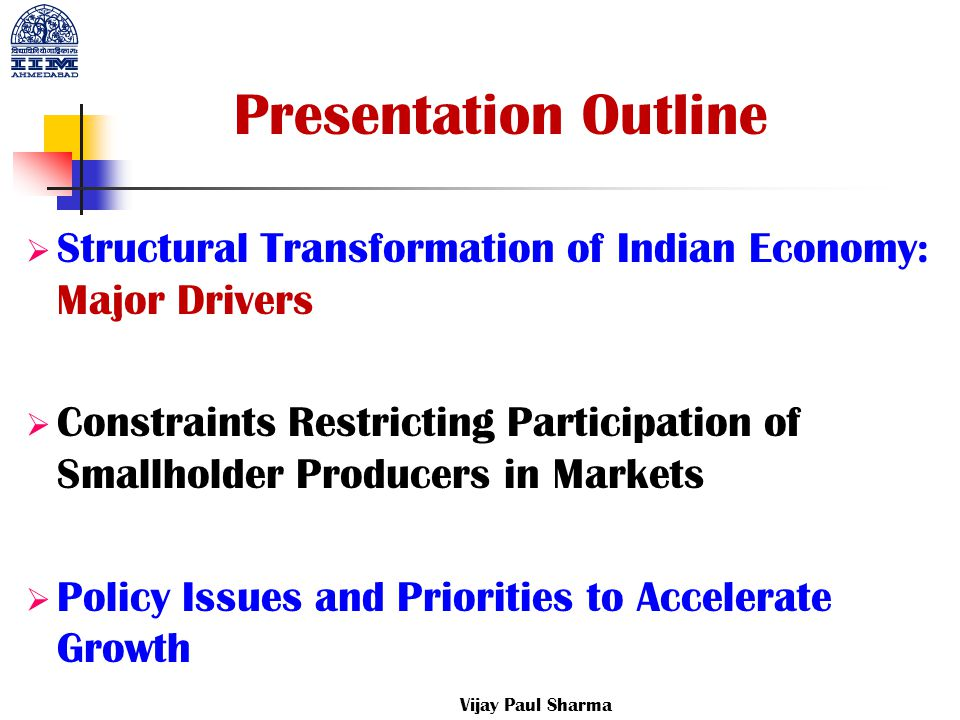 Presentation Outline Structural Transformation of Indian Economy: Major Drivers.