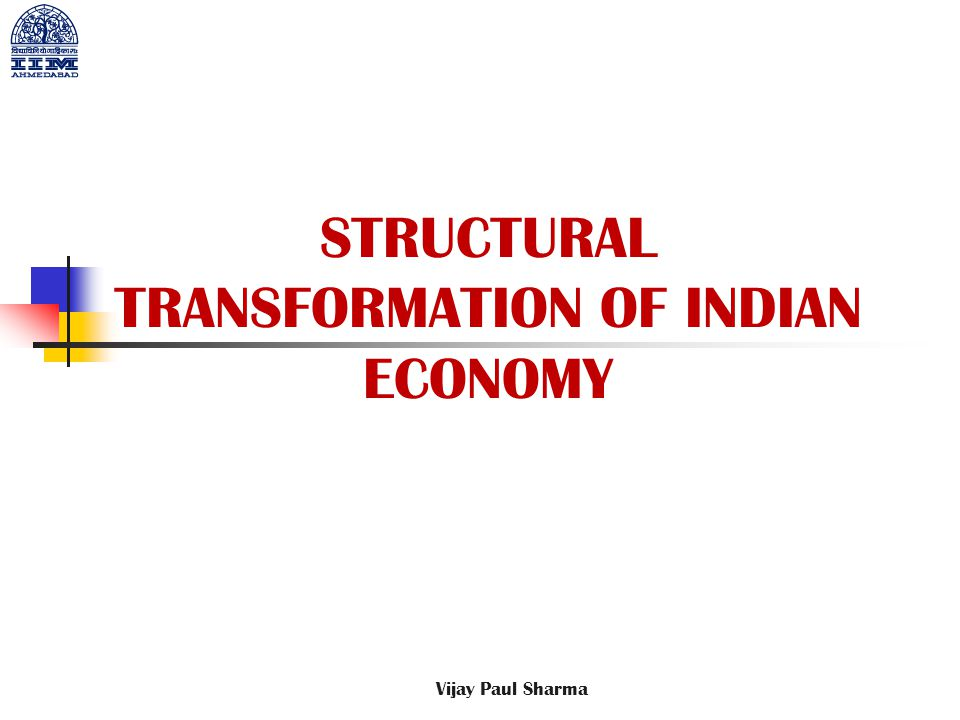 STRUCTURAL TRANSFORMATION OF INDIAN ECONOMY