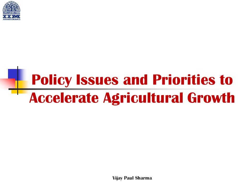 Policy Issues and Priorities to Accelerate Agricultural Growth