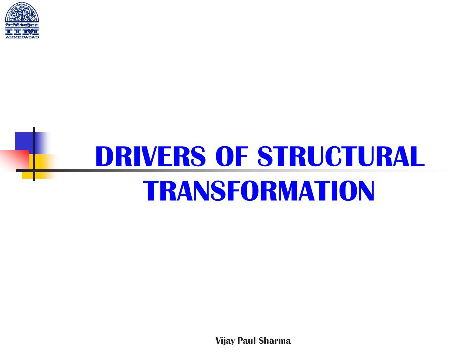 DRIVERS OF STRUCTURAL TRANSFORMATION