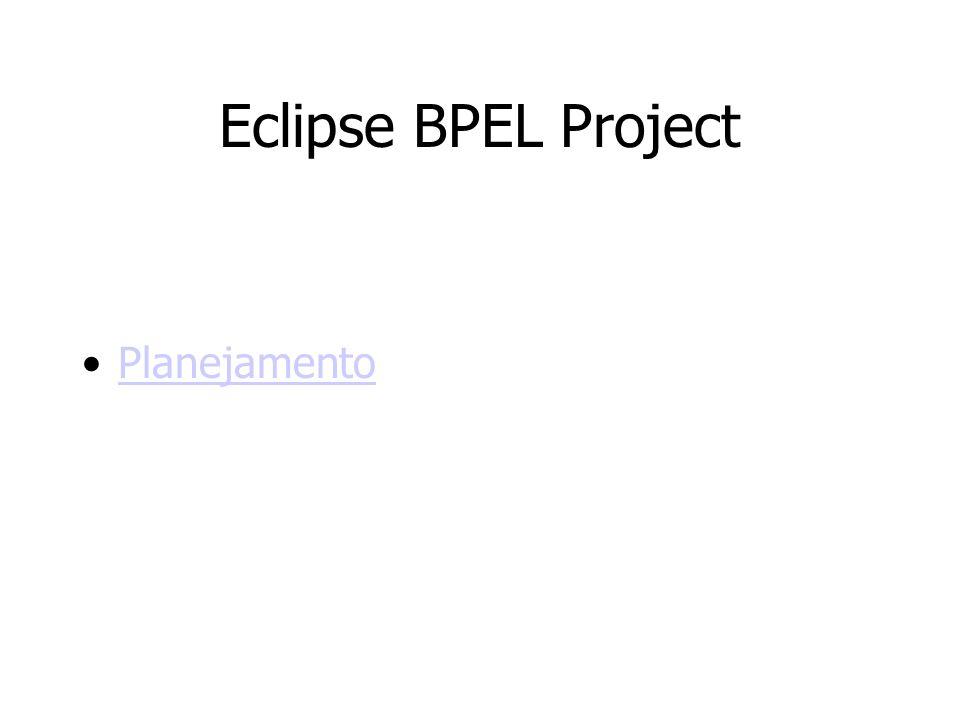 Eclipse BPEL Project Planejamento