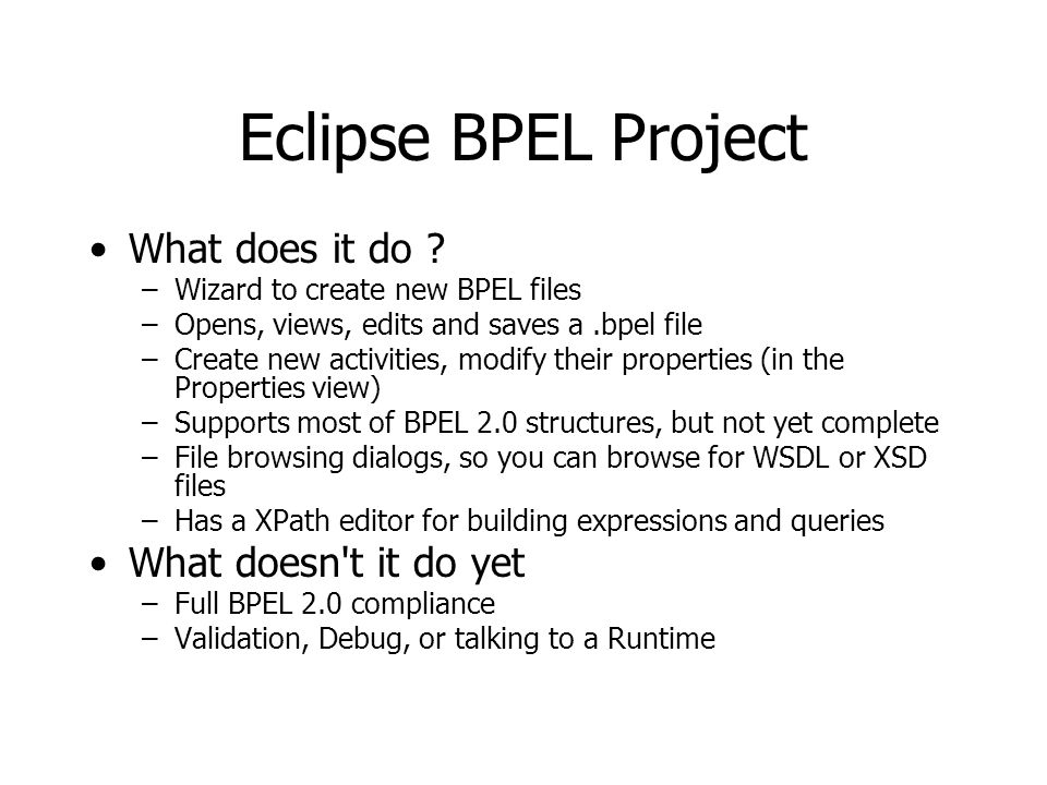 Eclipse BPEL Project What does it do What doesn t it do yet