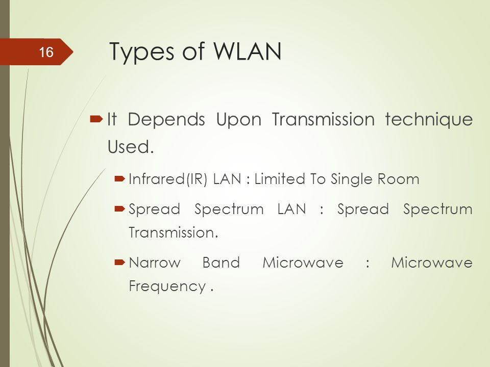 Types of WLAN It Depends Upon Transmission technique Used.