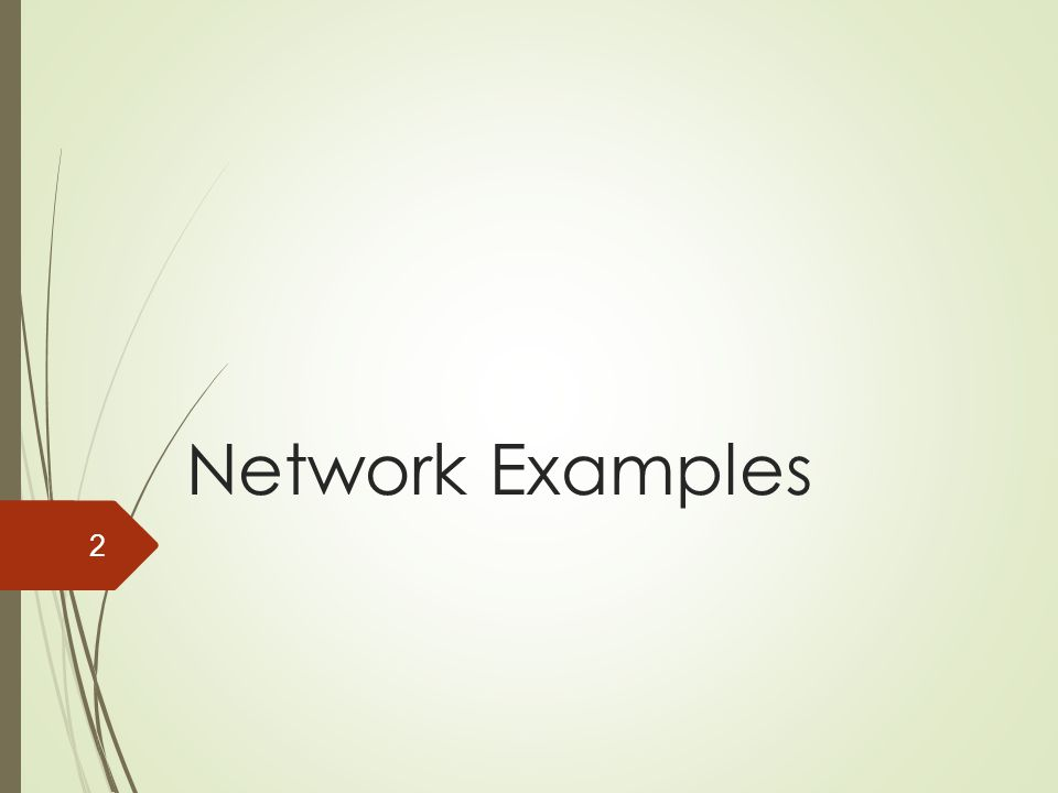 Network Examples
