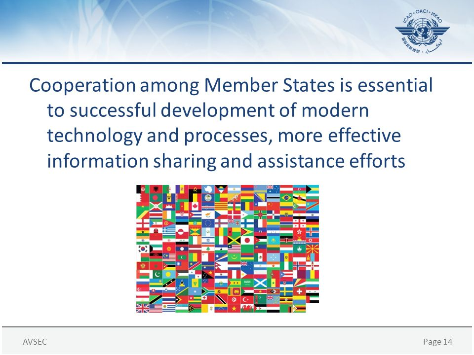 Cooperation among Member States is essential to successful development of modern technology and processes, more effective information sharing and assistance efforts