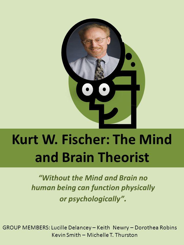 Kurt W. Fischer: The Mind and Brain Theorist