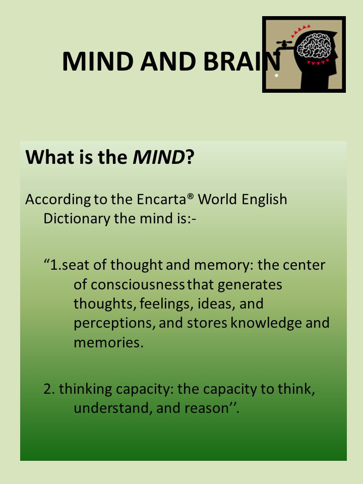 MIND AND BRAIN What is the MIND