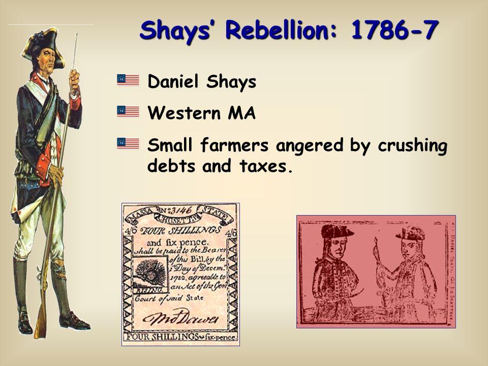 Shays' Rebellion: 1786-7 Daniel Shays Western MA