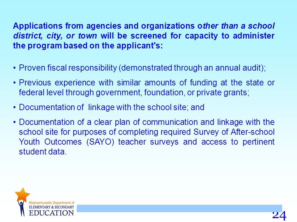 Applications from agencies and organizations other than a school district, city, or town will be screened for capacity to administer the program based on the applicant s: