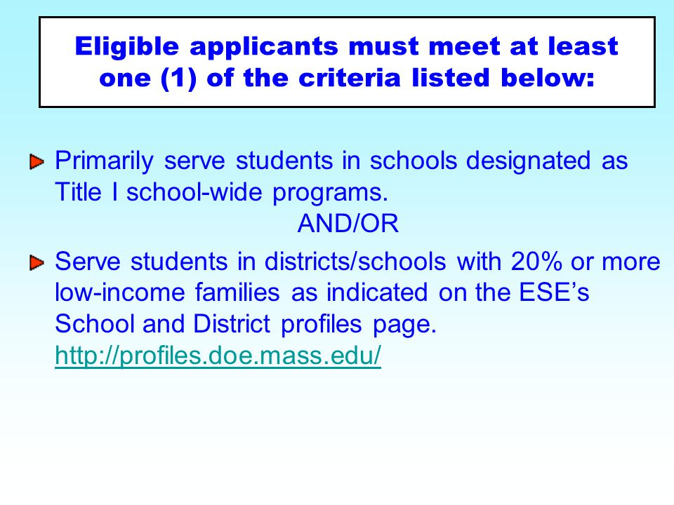Eligible applicants must meet at least one (1) of the criteria listed below: