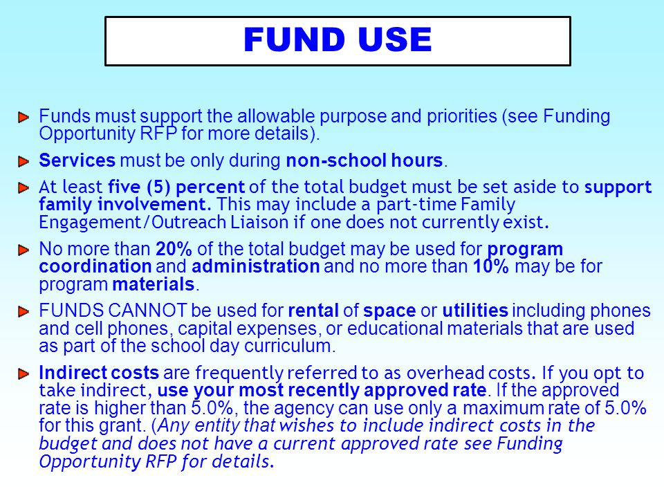 FUND USE Funds must support the allowable purpose and priorities (see Funding Opportunity RFP for more details).