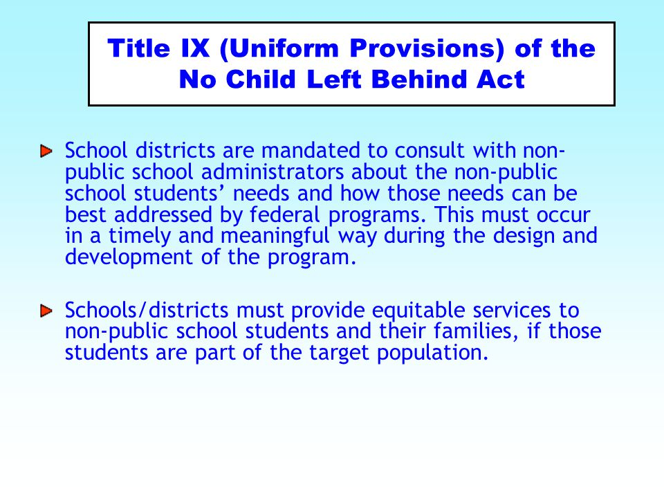 Title IX (Uniform Provisions) of the No Child Left Behind Act
