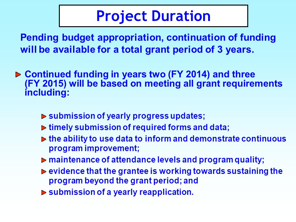 Project Duration Pending budget appropriation, continuation of funding will be available for a total grant period of 3 years.
