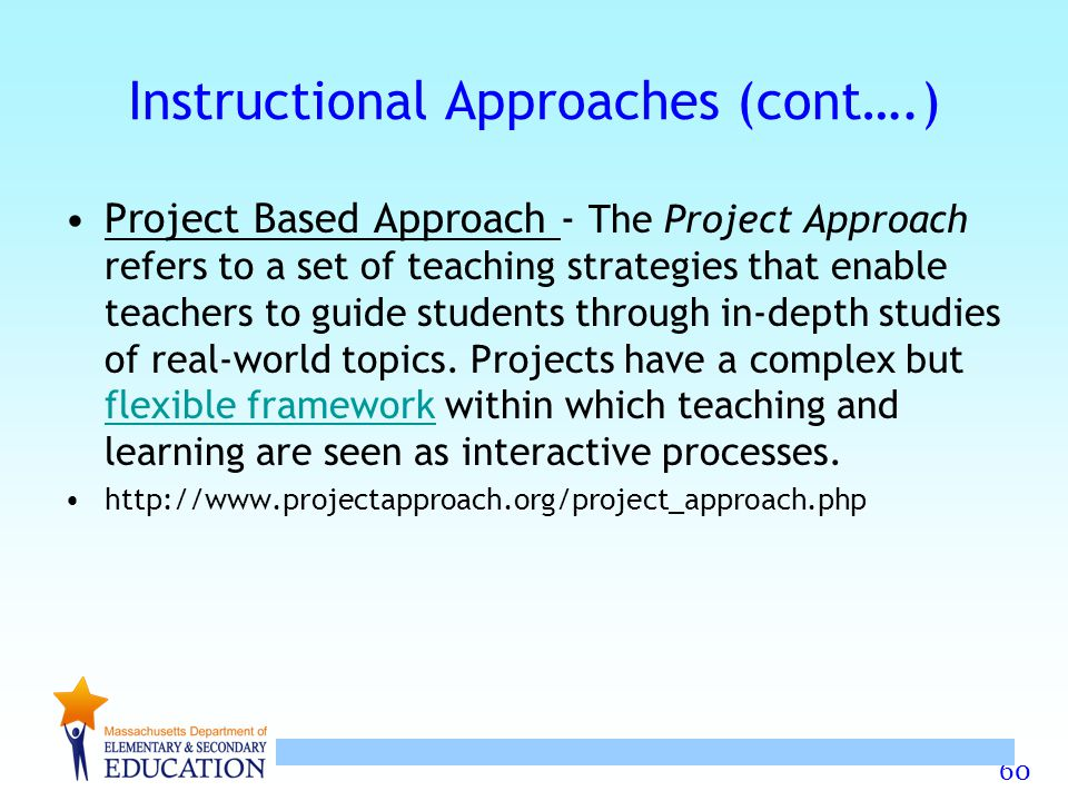 Instructional Approaches (cont….)