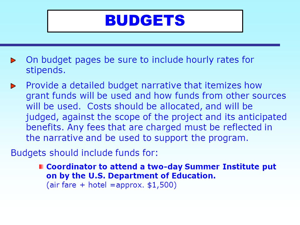 BUDGETS On budget pages be sure to include hourly rates for stipends.
