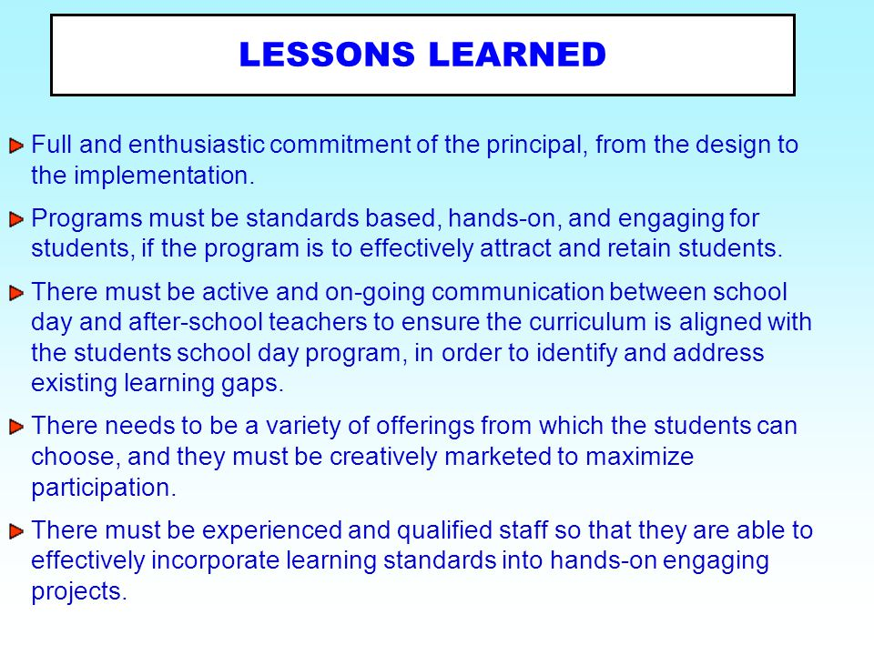 LESSONS LEARNED Full and enthusiastic commitment of the principal, from the design to the implementation.