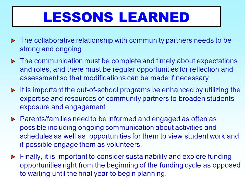 LESSONS LEARNED The collaborative relationship with community partners needs to be strong and ongoing.