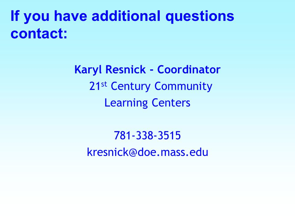 If you have additional questions contact: