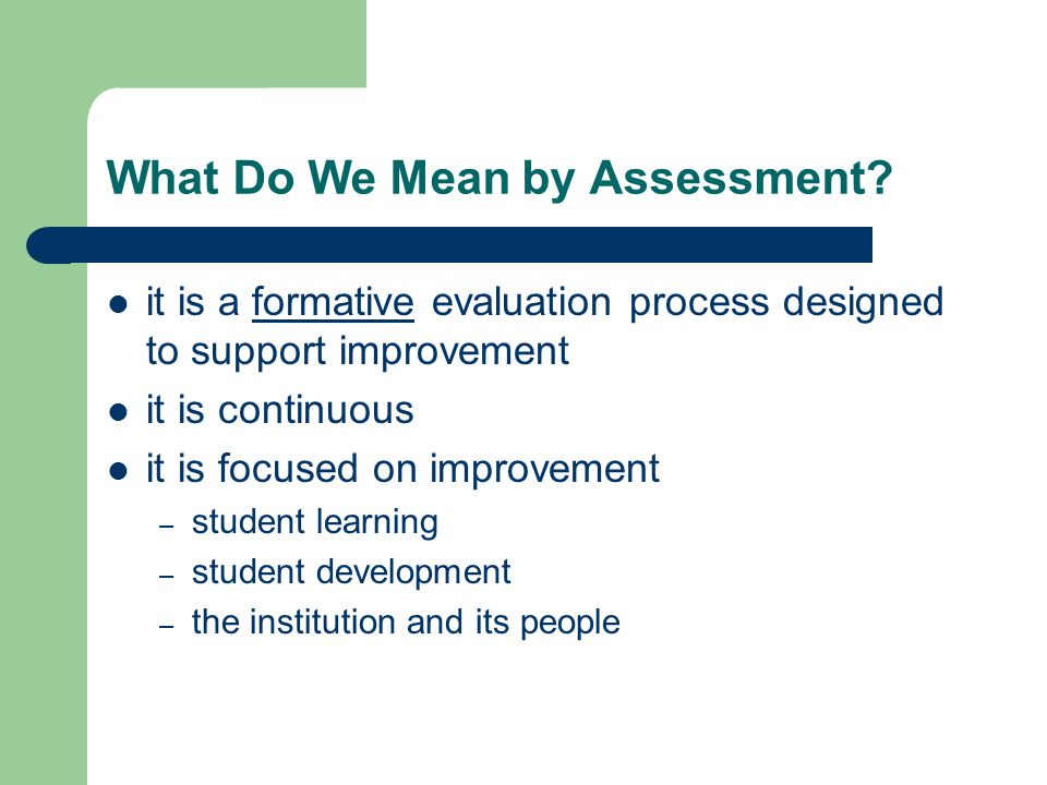 What Do We Mean by Assessment