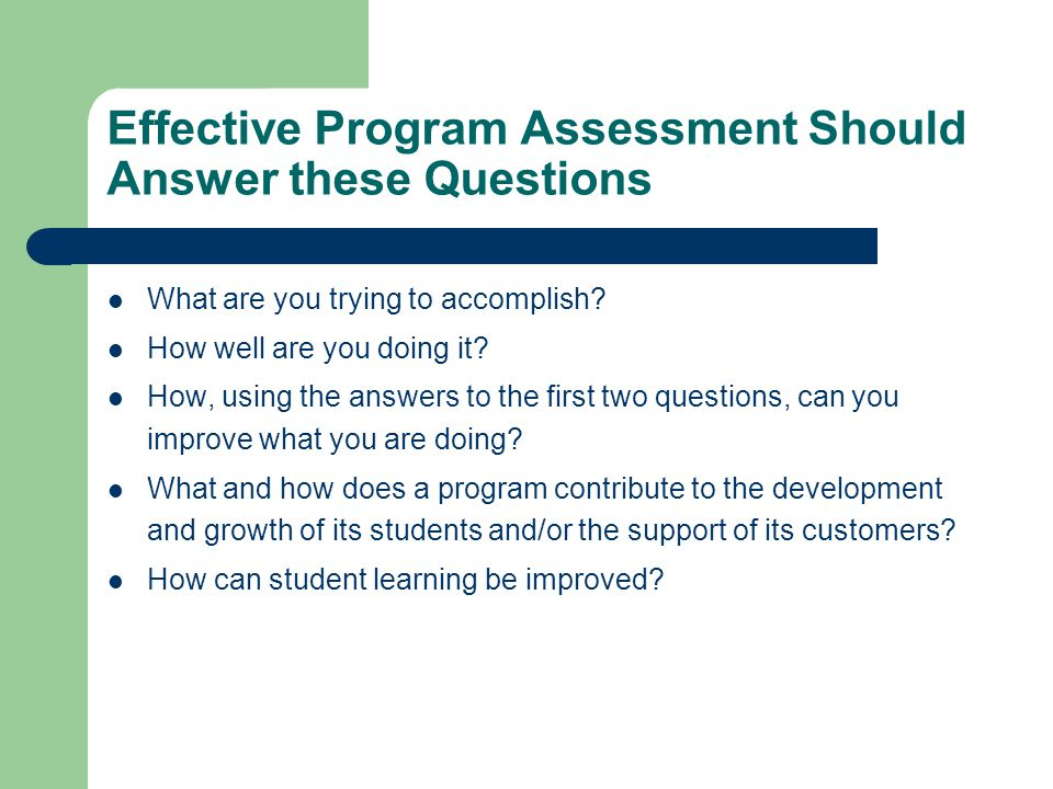Effective Program Assessment Should Answer these Questions