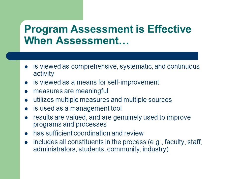 Program Assessment is Effective When Assessment…