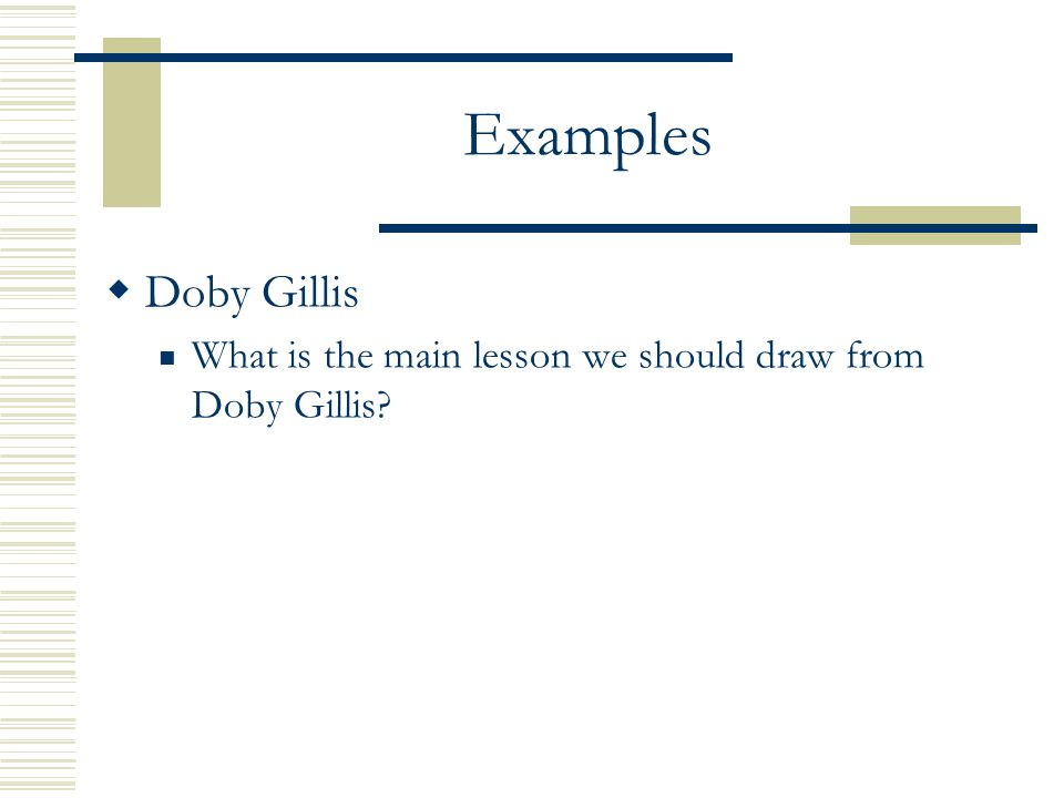 Examples Doby Gillis What is the main lesson we should draw from Doby Gillis